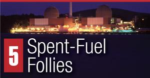 5. Spent-Fuel Follies