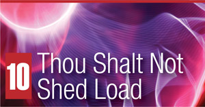 10. Thou Shalt Not Shed Load