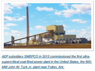 AEP subsidiary SWEPCO in 2012 commissioned the first ultra-supercritical coal-fired power plant in the United States, the 600-MW John W. Turk Jr. plant near Fulton, Ark.