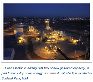 El Paso Electric is adding 500 MW of new gas-fired capacity, in part to backstop solar energy. Its newest unit, Rio 9, is located in Sunland Park, N.M.