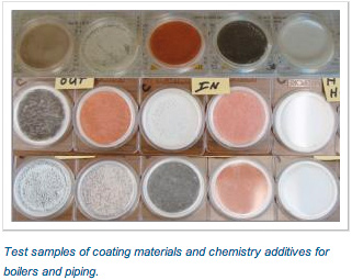 Test samples of coating materials and chemistry additives for boilers and piping.